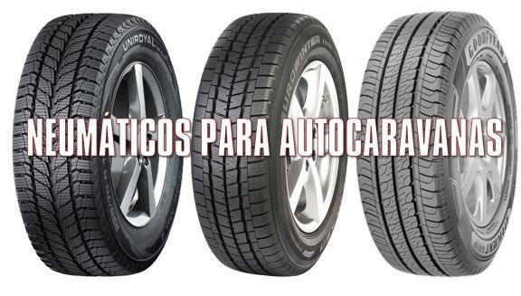 ¿Cuáles son los mejores neumáticos para autocaravanas?