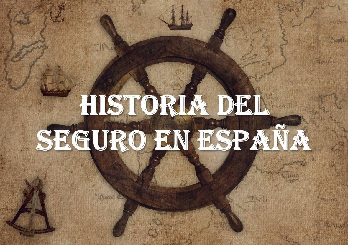 HISTORIA DEL SEGURO EN ESPANA